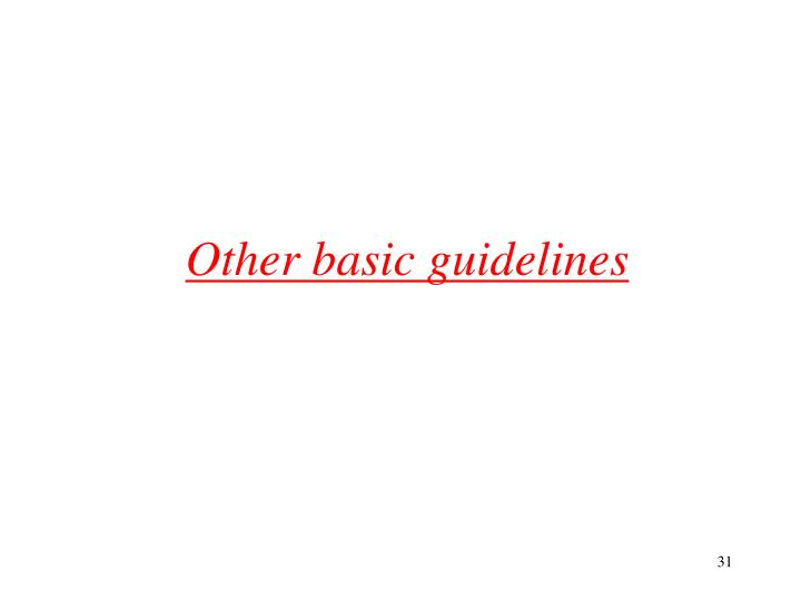 Other basic guidelines