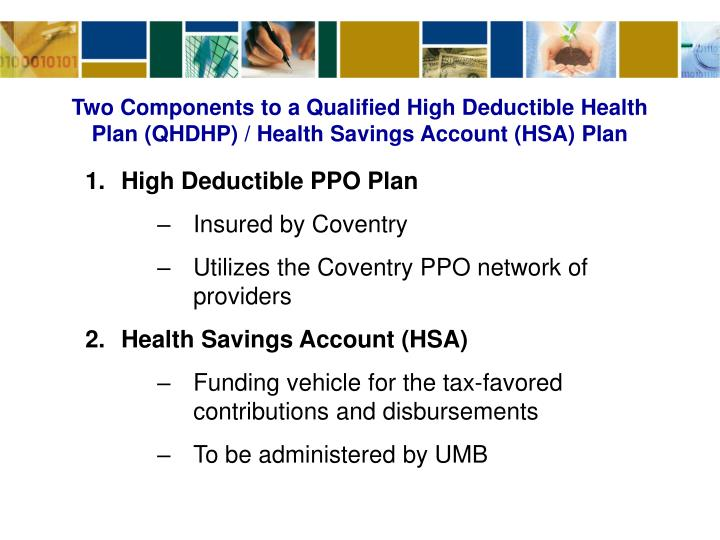 Two Components to a Qualified High Deductible Health Plan (QHDHP) / Health Savings Account (HSA) Pla...