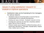 issues in using satisfaction research to evalute or improve operations