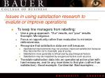 issues in using satisfaction research to evalute or improve operations1