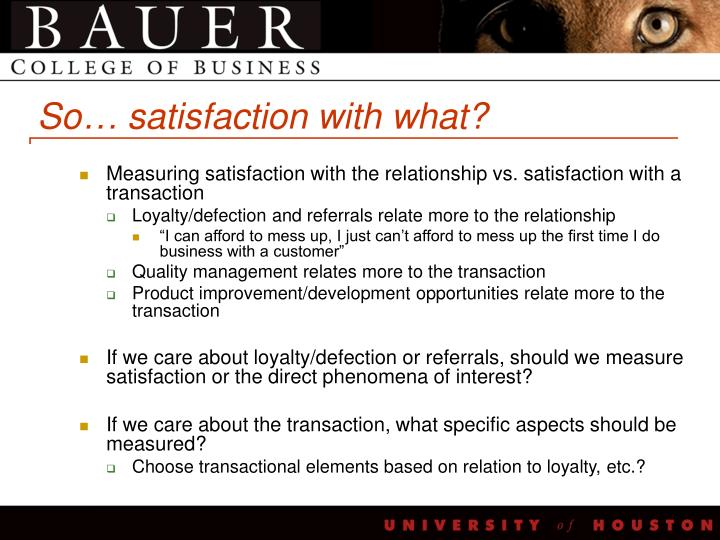 So… satisfaction with what?