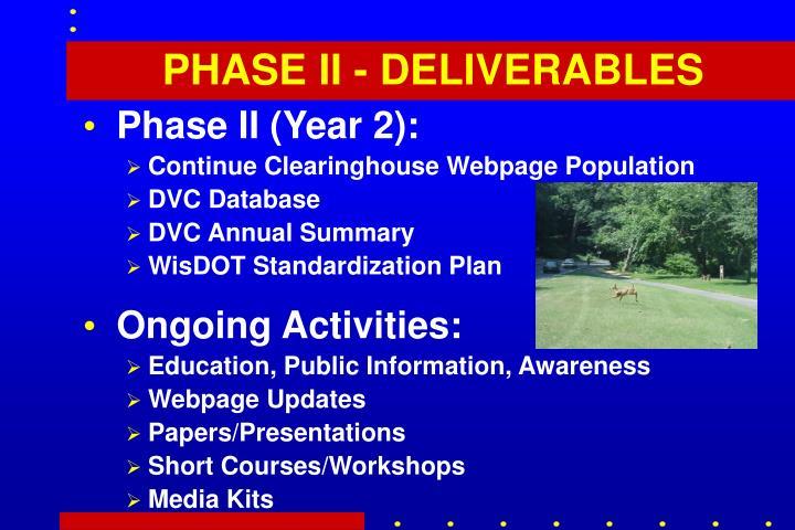 PHASE II - DELIVERABLES