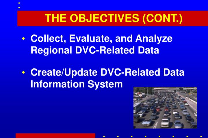 THE OBJECTIVES (CONT.)