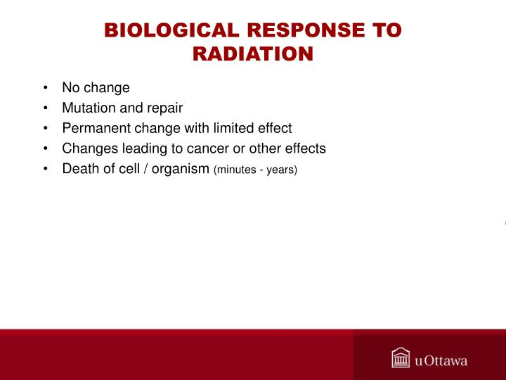 BIOLOGICAL RESPONSE TO RADIATION