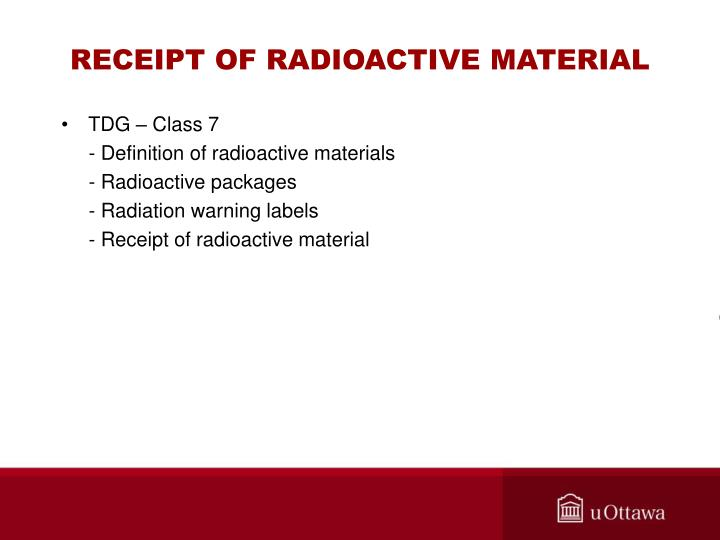 RECEIPT OF RADIOACTIVE MATERIAL