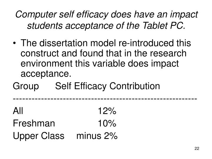 Computer self efficacy does have an impact students acceptance of the Tablet PC.