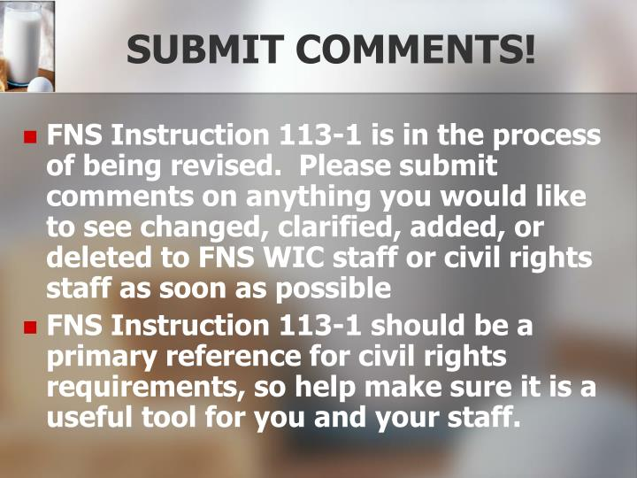 SUBMIT COMMENTS!
