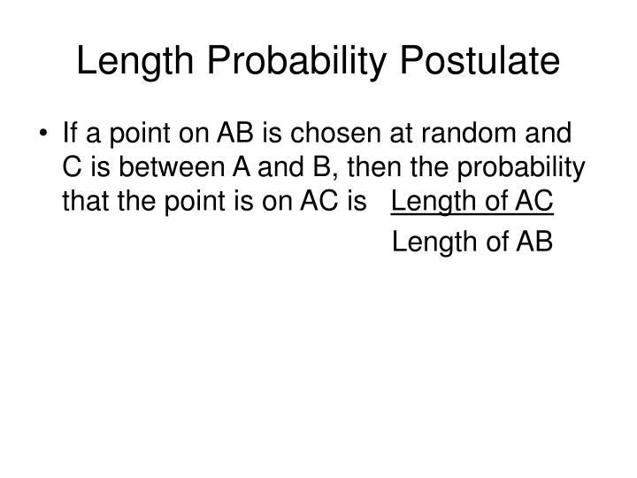 Length Probability Postulate