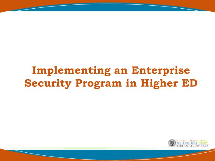 Implementing an Enterprise Security Program in Higher ED