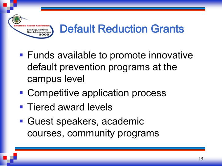Default Reduction Grants