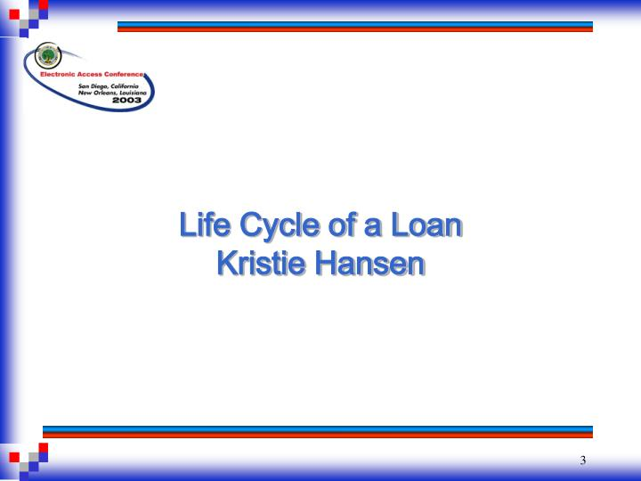 Life cycle of a loan kristie hansen