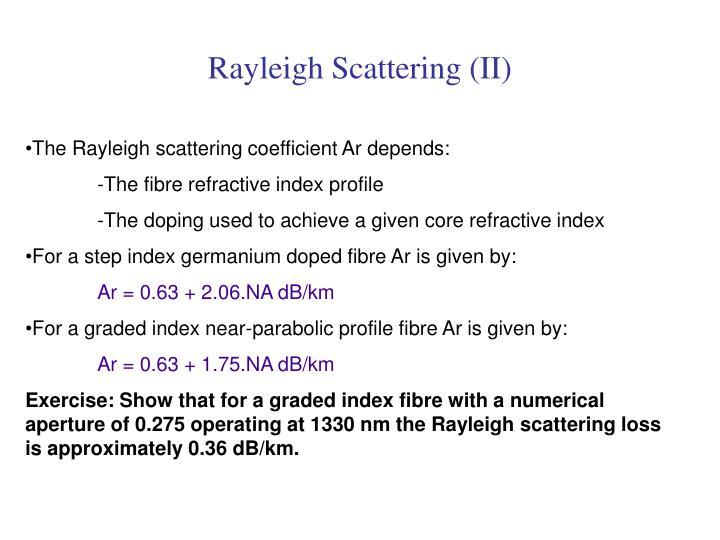 Rayleigh Scattering (II)