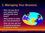 3 managing your boss es