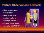 partner observation feedback