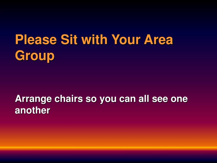 Please sit with your area group