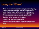 using the wheel