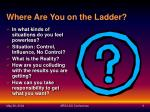 where are you on the ladder