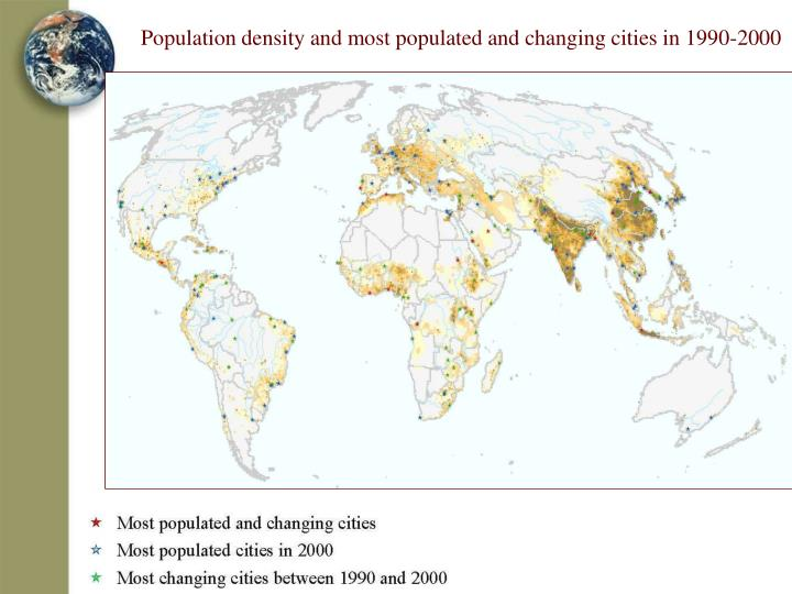 Population density and most populated and changing cities in 1990-2000