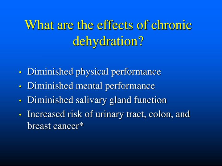 What are the effects of chronic dehydration?