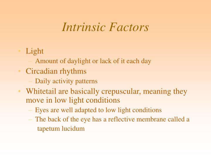 Intrinsic Factors