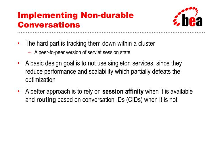 Implementing Non-durable Conversations