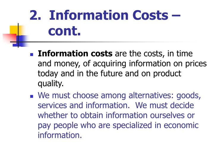 2.  Information Costs –