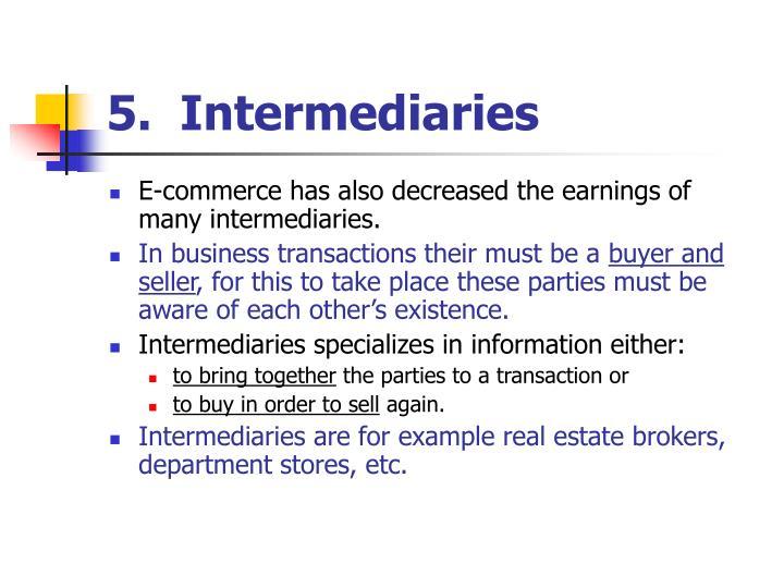 5.  Intermediaries