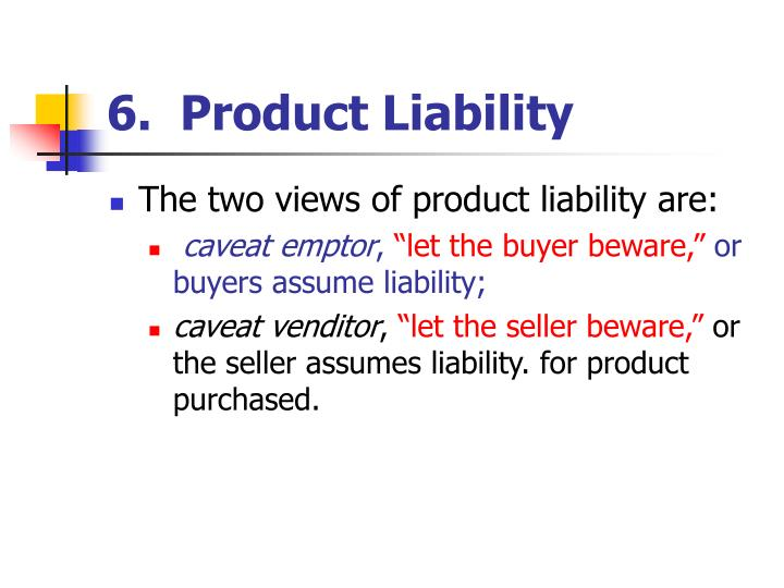 6.  Product Liability
