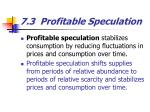 7 3 profitable speculation