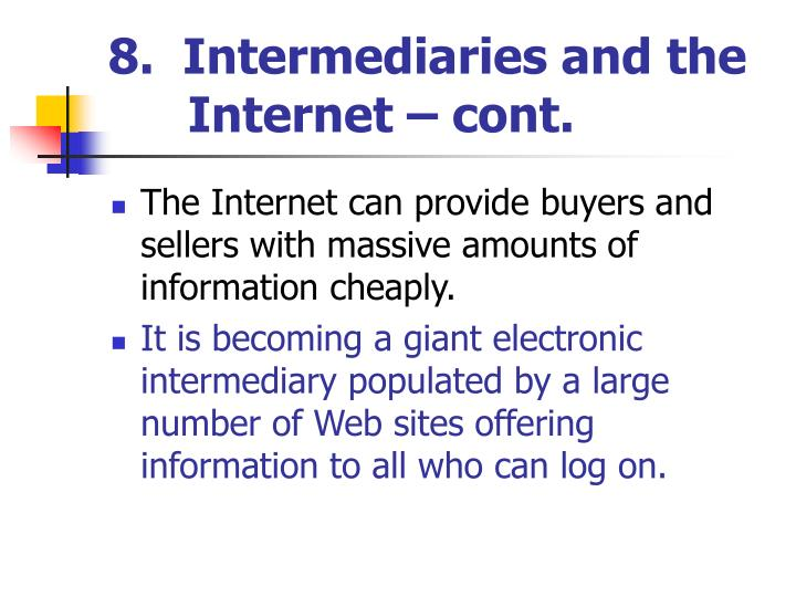 8.  Intermediaries and the   Internet – cont.