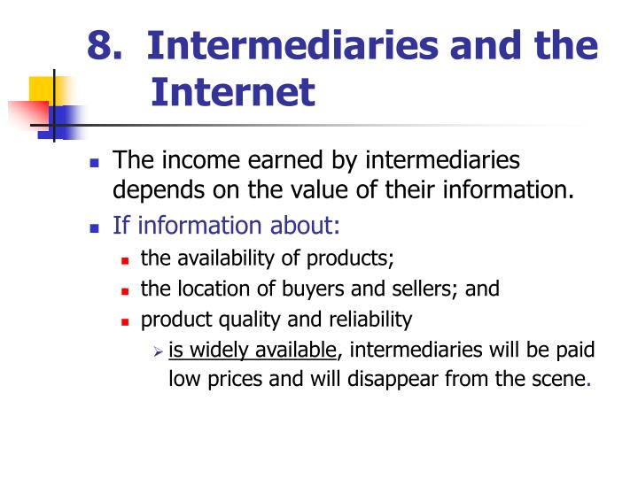 8.  Intermediaries and the   Internet