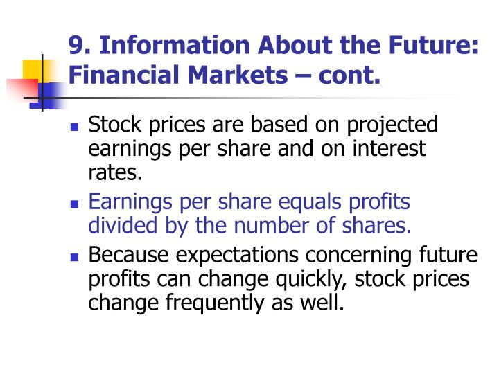 9. Information About the Future: Financial Markets – cont.