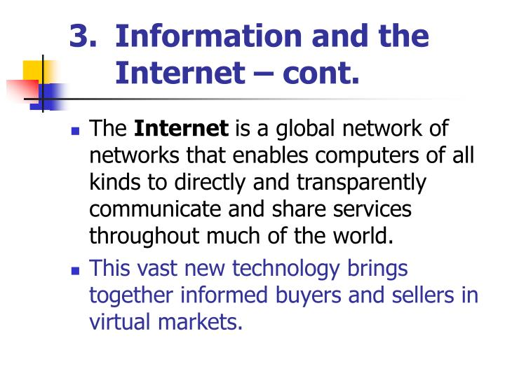 Information and the Internet – cont.