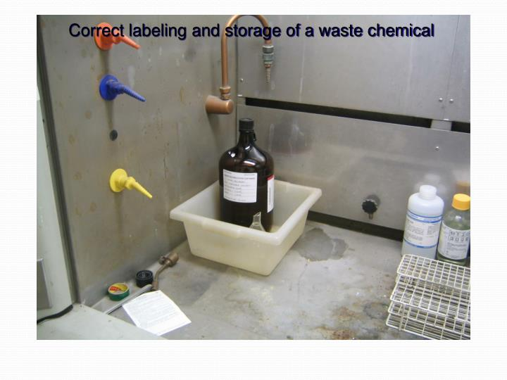Correct labeling and storage of a waste chemical