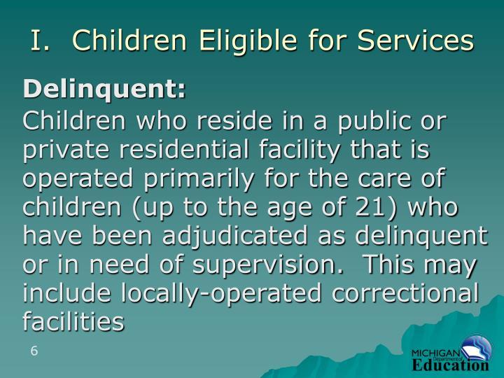 I.  Children Eligible for Services