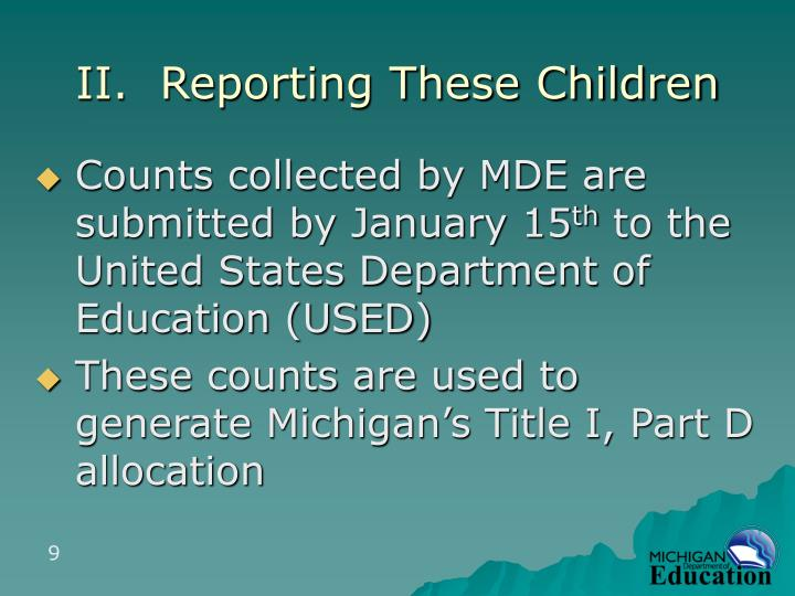 II.  Reporting These Children