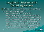 legislative requirement formal agreement