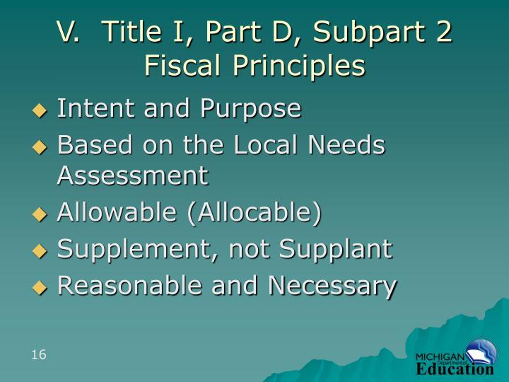 V.  Title I, Part D, Subpart 2