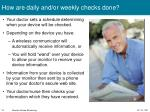 how are daily and or weekly checks done