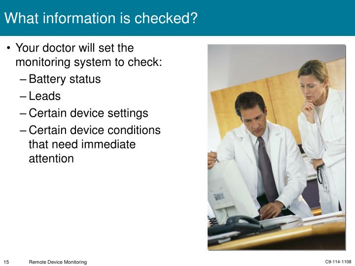 Your doctor will set the monitoring system to check: