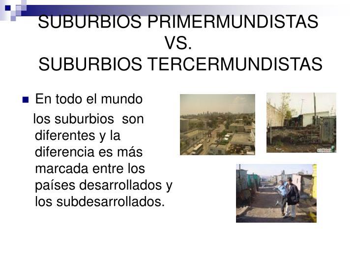 SUBURBIOS PRIMERMUNDISTAS