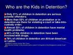 who are the kids in detention