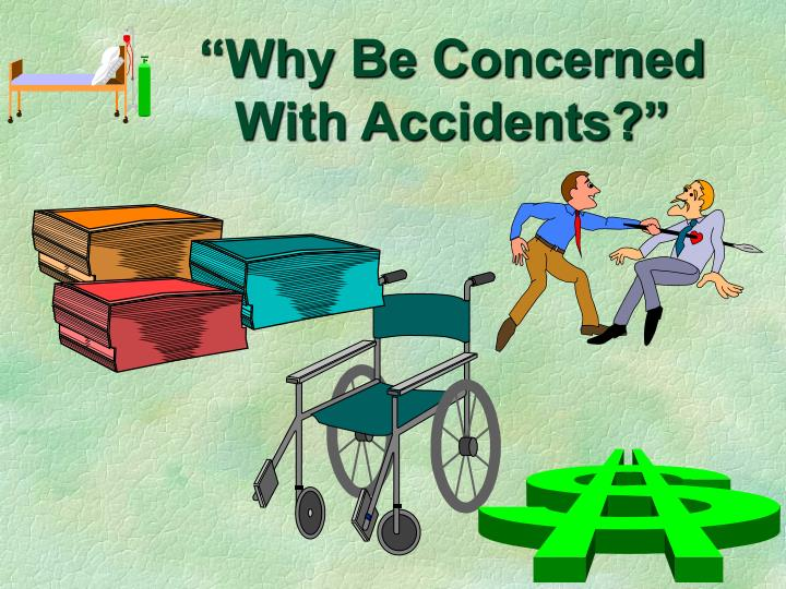 """""""Why Be Concerned With Accidents?"""""""