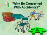 why be concerned with accidents