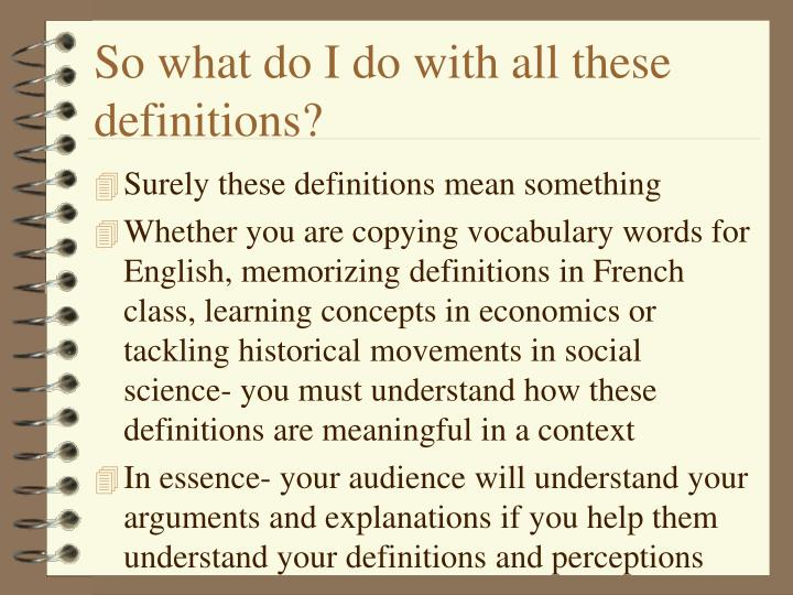 So what do I do with all these definitions?