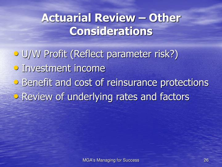 Actuarial Review – Other Considerations