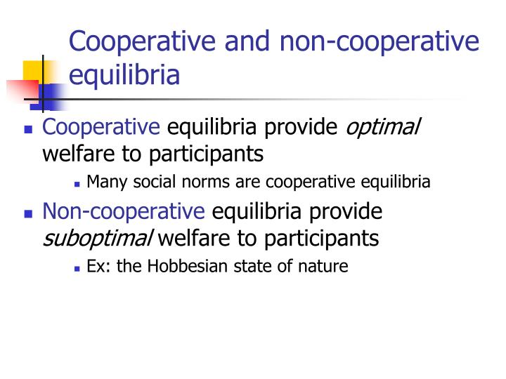 Cooperative and non-cooperative equilibria