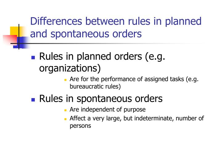 Differences between rules in planned and spontaneous orders