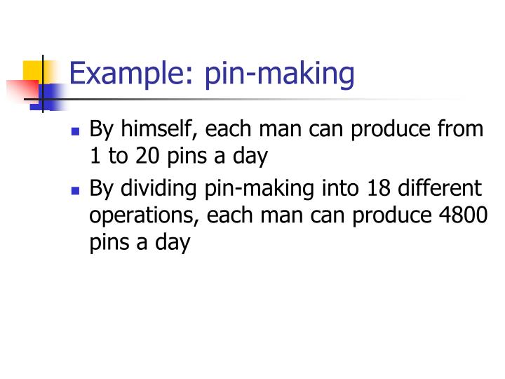 Example: pin-making