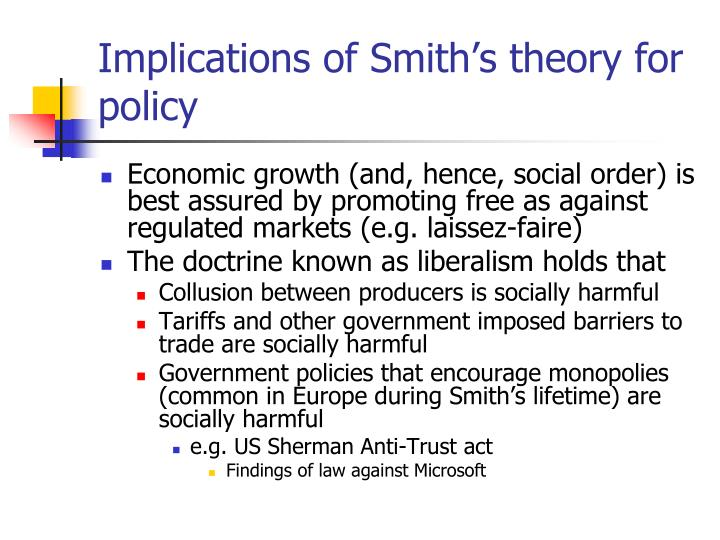 Implications of Smith's theory for policy